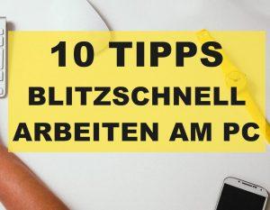 10-TIPPS Blitzschnell Arbeiten am PC
